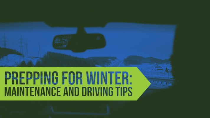 Prepping For Winter: Maintenance and Driving Tips