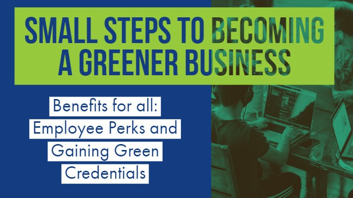 small steps to becoming a greener business