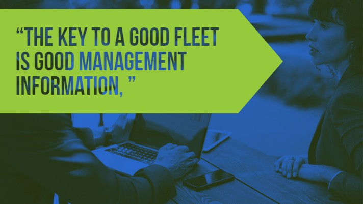 how to manage a company fleet - The key to a good fleet is good management information,