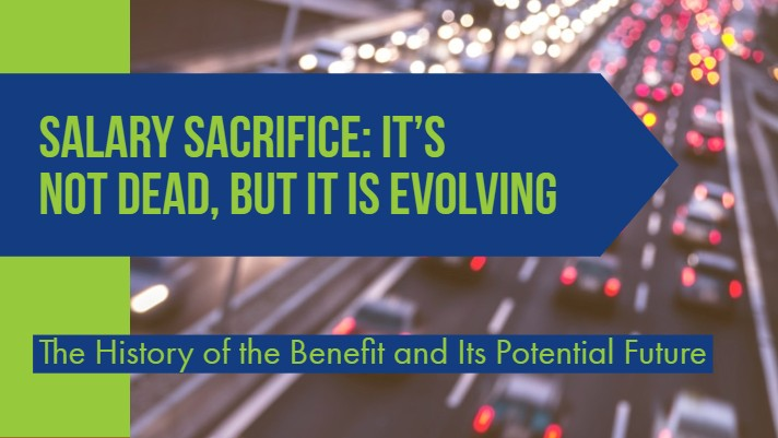 Salary Sacrifice: The History of the Benefit and Its Potential Future