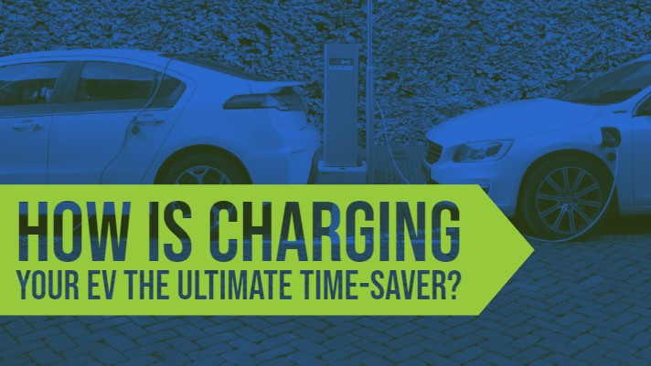 How is Charging your EV the Ultimate Time-Saver?