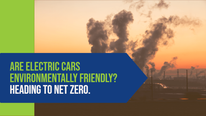 Are Electric Cars Environmentally Friendly? | Heading